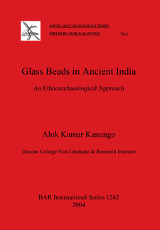 Cover image for Glass Beads in Ancient India: An Ethnoarchaeological Approach