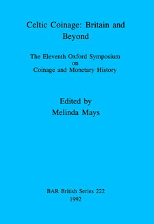 Cover image for Celtic Coinage: Britain and Beyond: The Eleventh Oxford Symposium on Coinage and Monetary History