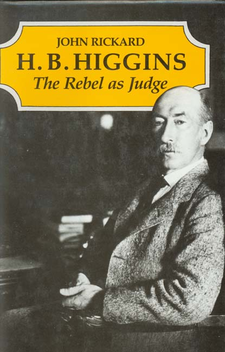 Cover image for H. B. Higgins: the rebel as judge