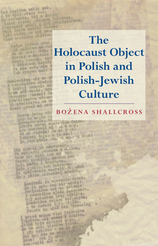 Cover image for The Holocaust object in Polish and Polish-Jewish culture
