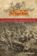 Cover image for The paper road: archive and experience in the botanical exploration of West China and Tibet