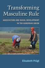 Cover image for Transforming Masculine Rule: Agriculture and Rural Development in the European Union