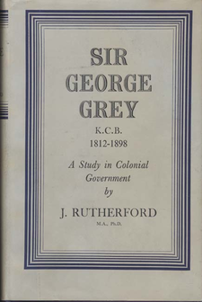 Cover image for Sir George Grey, K.C.B., 1812-1898: a study in colonial government