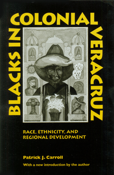 Cover image for Blacks in colonial Veracruz: race, ethnicity, and regional development