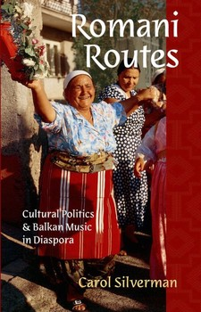 Cover for Romani routes: cultural politics and Balkan music in diaspora