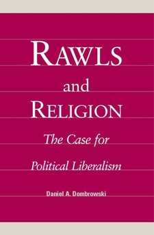 Cover image for Rawls and religion: the case for political liberalism