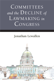 Cover image for Committees and the Decline of Lawmaking in Congress