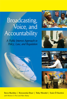 Cover image for Broadcasting, Voice, and Accountability: A Public Interest Approach to Policy, Law, and Regulation