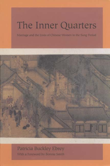 Cover image for The inner quarters: marriage and the lives of Chinese women in the Sung period
