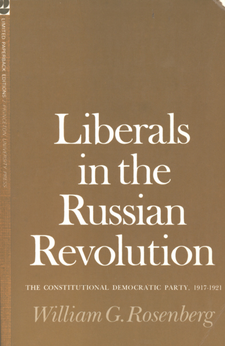 Cover image for Liberals in the Russian Revolution: the Constitutional Democratic Party, 1917-1921