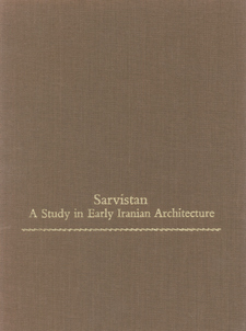 Cover image for Sarvistan: a study in early Iranian architecture
