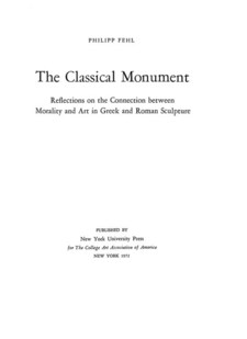 Cover image for The classical monument: reflections on the connection between morality and art in Greek and Roman sculpture