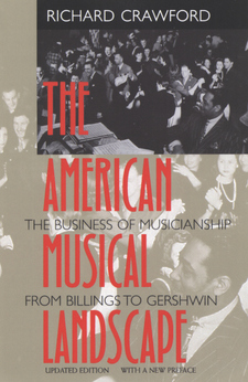Cover image for The American musical landscape: the business of musicianship from Billings to Gershwin