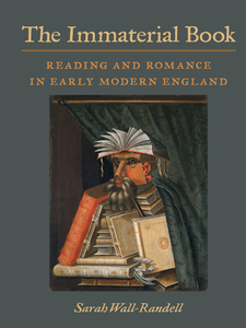Cover image for The Immaterial Book: Reading and Romance in Early Modern England