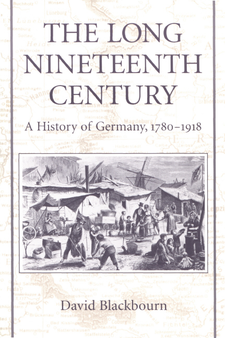 Cover image for The long nineteenth century: a history of Germany, 1780-1918