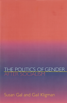 Cover image for The politics of gender after socialism: a comparative-historical essay