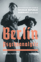 Cover image for Berlin Psychoanalytic: psychoanalysis and culture in Weimar Republic Germany and beyond