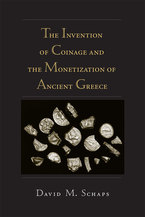 Cover image for The Invention of Coinage and the Monetization of Ancient Greece