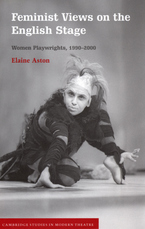 Cover image for Feminist views on the English stage: women playwrights, 1990-2000