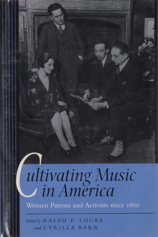 Cover image for Cultivating music in America: women patrons and activists since 1860