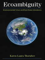 Cover image for Ecoambiguity: Environmental Crises and East Asian Literatures