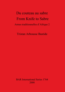 Cover image for Du couteau au sabre / From Knife to Sabre: Armes traditionnelles d'Afrique 2 / Traditional Arms of Africa 2