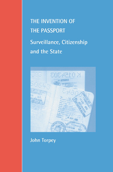 Cover image for The invention of the passport: surveillance, citizenship, and the state