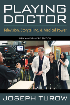 Cover image for Playing Doctor: Television, Storytelling, and Medical Power