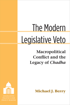 Cover image for The Modern Legislative Veto: Macropolitical Conflict and the Legacy of Chadha