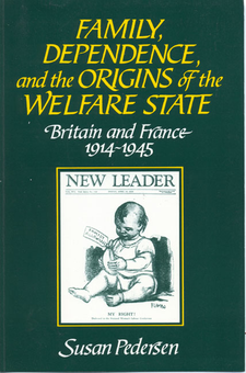 Cover image for Family, dependence, and the origins of the welfare state: Britain and France, 1914-1945