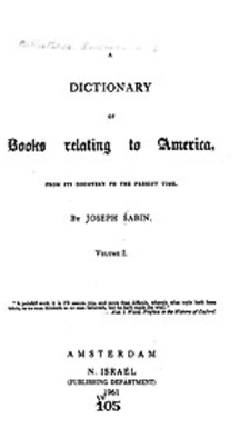 Cover image for Bibliotheca Americana: a dictionary of books relating to America, from its discovery to the present time, Vol. 1