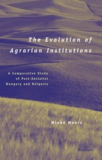 Cover image for The evolution of agrarian institutions: a comparative study of post-socialist Hungary and Bulgaria