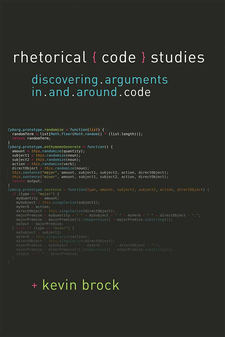 Cover image for Rhetorical Code Studies: Discovering Arguments in and around Code