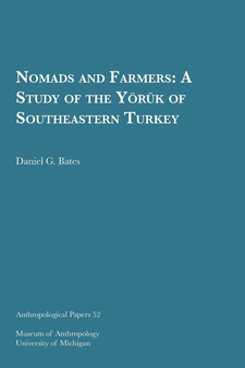 Cover image for Nomads and Farmers: A Study of the Yo¨ru¨k of Southeastern Turkey