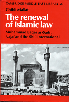 Cover image for The renewal of Islamic law: Muhammad Baqer as-Sadr, Najaf, and the Shi'i International
