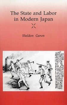 Cover image for The state and labor in modern Japan