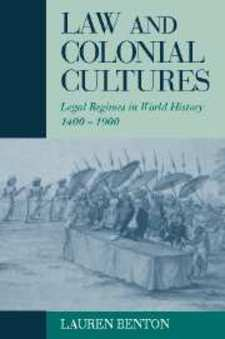 Cover image for Law and colonial cultures: legal regimes in world history, 1400-1900