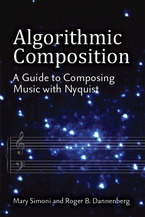 Cover image for Algorithmic Composition: A Guide to Composing Music with Nyquist