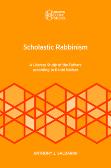 Cover image for Scholastic Rabbinism: A Literary Study of the Fathers According to Rabbi Nathan