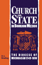 Cover image for Church and state in Bourbon Mexico: the Diocese of Michoacán, 1749-1810