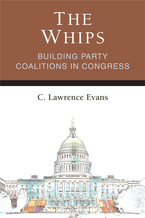 Cover image for The Whips: Building Party Coalitions in Congress