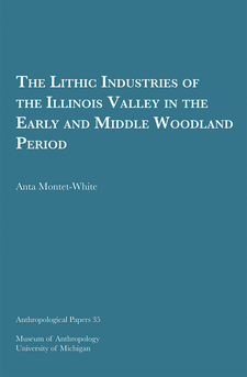 Cover image for The Lithic Industries of the Illinois Valley in the Early and Middle Woodland Period
