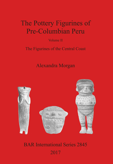Cover image for The Pottery Figurines of Pre-Columbian Peru: Volume II : The Figurines of the Central Coast
