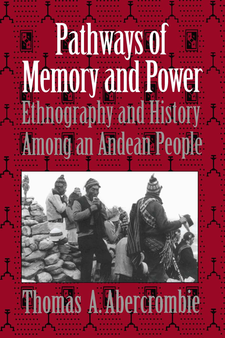 Cover image for Pathways of Memory and Power: Ethnography and History among an Andean People