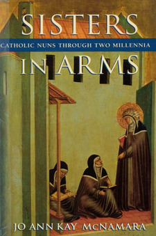 Cover image for Sisters in arms: Catholic nuns through two millennia