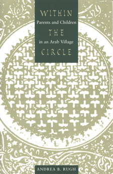 Cover image for Within the circle: parents and children in an Arab village