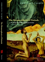 Cover image for The metamorphosis of finitude: an essay on birth and resurrection