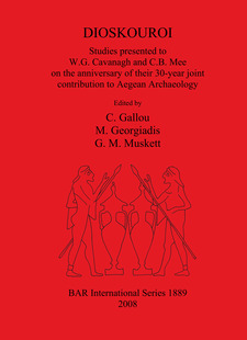 Cover image for DIOSKOUROI Studies presented to W.G. Cavanagh and C.B. Mee on the anniversary of their 30-year joint contribution to Aegean Archaeology