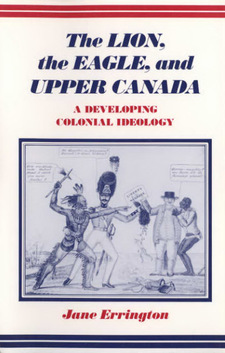 Cover for The lion, the eagle, and Upper Canada: a developing colonial ideology