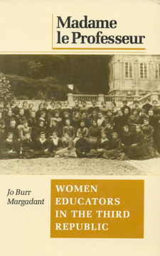 Cover image for Madame le professeur: women educators in the Third Republic